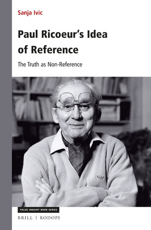 Sanja Ivić, Paul Ricoeur's Idea of Reference: The Truth as Non-Reference