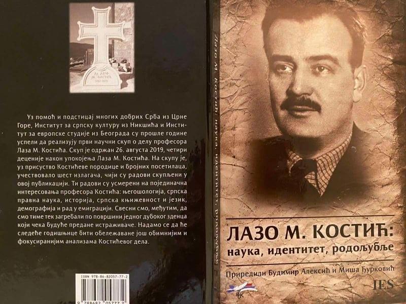 """Lazo M. Kostić. Nauka, identitet, rodoljublje"" [""Lazo M. Kostić. Scholarship, Identity, Patriotism""], eds. Budimir Aleksić and Miša Đurković, Belgrade 2020."
